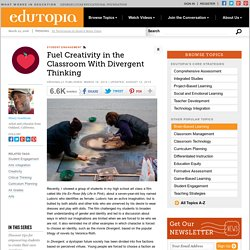Fuel Creativity in the Classroom With Divergent Thinking