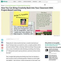 How You Can Bring Creativity Back Into Your Classroom With Project Based Learning