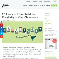 20 Ideas to Promote More Creativity in Your Classroom - Fusion Yearbooks