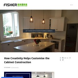 How Creativity Helps Customise the Cabinet Construction
