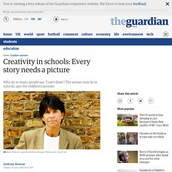 Anthony Browne on keeping creativity alive in schools