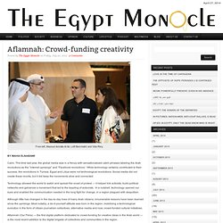 Aflamnah: Crowd-funding creativity : EgyptMonocle
