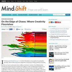 On the Edge of Chaos: Where Creativity Flourishes