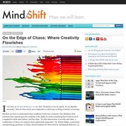 On the Edge of Chaos: Where Creativity Flourishes