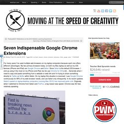 Seven Indispensable Google Chrome Extensions