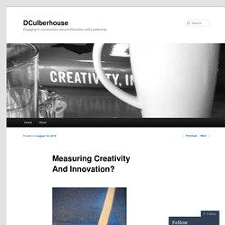 Measuring Creativity And Innovation?