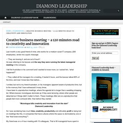 Creative business meeting – a 120 minutes road to creativity and innovation – DIAMOND LEADERSHIP