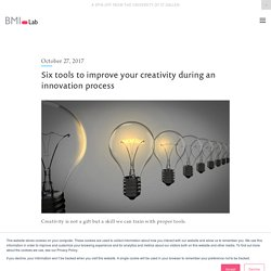 Six tools to improve your creativity during an innovation process — Business Model Innovation Lab