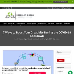 7 Ways to Boost Your Creativity During the COVID-19 Lockdown - Exceller Books