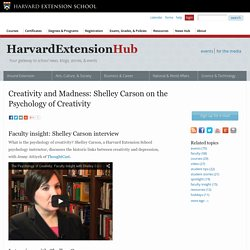 Creativity and Madness: Shelley Carson on the Psychology of Creativity