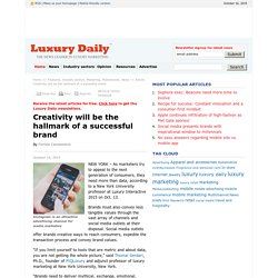 Creativity will be the hallmark of a successful brand - Luxury Daily - multichannel