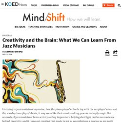 Creativity and the Brain: What We Can Learn From Jazz Musicians