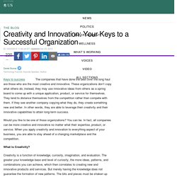 Creativity and Innovation: Your Keys to a Successful Organization