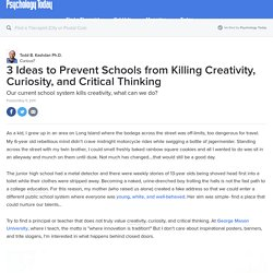 3 Ideas to Prevent Schools from Killing Creativity, Curiosity, and Critical Thinking