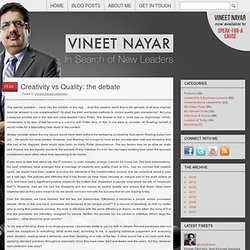 Creativity vs Quality: the debate | Vineet Nayar