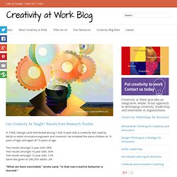 Can Creativity be Taught? Results from creativity studies Creativity at Work