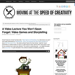 A Video Lecture You Won't Soon Forget: Video Games and Storytelling