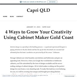 4 Ways to Grow Your Creativity Using Cabinet Maker Gold Coast