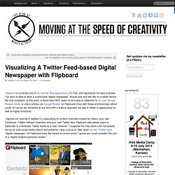 Visualizing A Twitter Feed-based Digital Newspaper with Flipboard « Moving at the Speed of Creativity