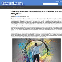 Creativity Workshops and Creative Coaches - Why We Need Them Now and Why We Always Have