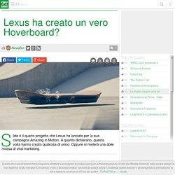 Lexus ha creato un vero Hoverboard? #LegaNerd