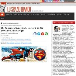 Chi ha creato Superman: la storia di Joe Shuster e Jerry Siegel - Lo Spazio Bianco