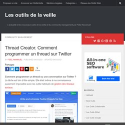 Thread Creator. Comment programmer des threads sur Twitter