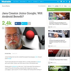 Java Creator Joins Google; Will Android Benefit?