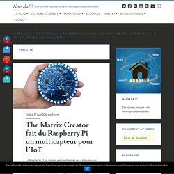 The Matrix Creator fait du Raspberry Pi un multicapteur pour l'IoT
