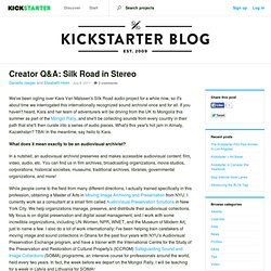 Creator Q&A: Silk Road in Stereo » The Kickstarter Blog
