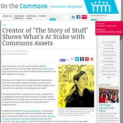 "Creator of ""The Story of Stuff"" Shows What's At Stake with Commons Assets"