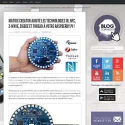 MATRIX Creator ajoute les technologies IR, NFC, Z-Wave, ZigBee et Thread à votre Raspberry Pi