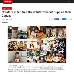 Creators in 5 Cities Drew With Takeout Cups as their Canvas