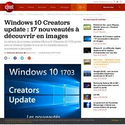 Windows 10 Creators update : 17 nouveautés à découvrir en images