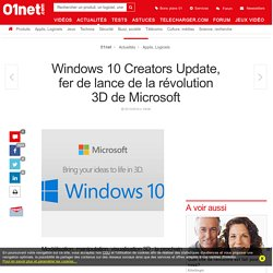 Windows 10 Creators Update, fer de lance de la révolution 3D de Microsoft