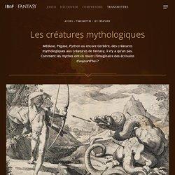 BNF : Les créatures mythologiques