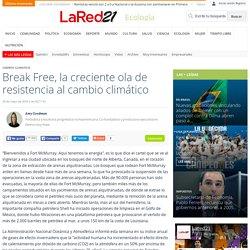 Break Free, la creciente ola de resistencia al cambio climático