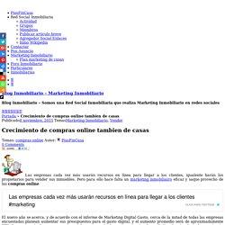 Crecimiento de compras online tambien de casas - Blog Inmobiliario - Marketing Inmobiliario