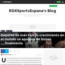 Deporte de más rápido crecimiento en el mundo se apodera de boxeo .….finalmente