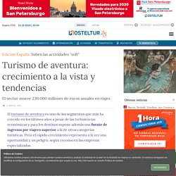 Turismo de aventura: crecimiento a la vista y tendencias
