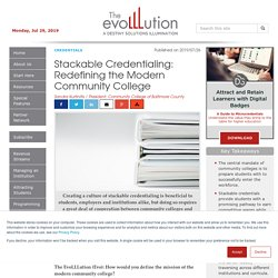 Stackable Credentialing: Redefining the Modern Community College