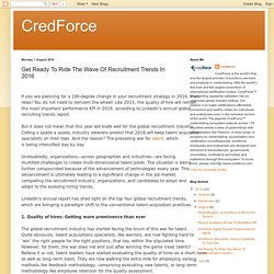 CredForce: Get Ready To Ride The Wave Of Recruitment Trends In 2016