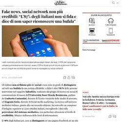 """Fake news, social network non più credibili: """"L'87% degli italiani non si fida e dice di non saper riconoscere una bufala"""""""