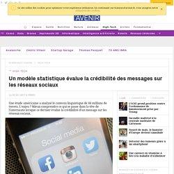 Comment évaluer la crédibilité des messages postés sur les réseaux sociaux ? - Sciencesetavenir.fr