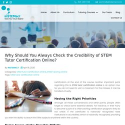 Why Should You Always Check the Credibility of STEM Tutor Certification Online?