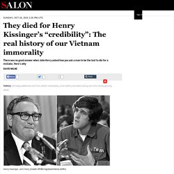 "They died for Henry Kissinger's ""credibility"": The real history of our Vietnam immorality"