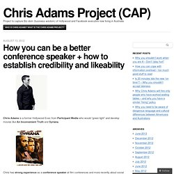 How you can be a better conference speaker + how to establish credibility and likeability « Chris Adams Project (CAP)