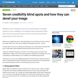 Seven credibility blind spots and how they can derail your image