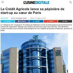Le Crédit Agricole lance sa pépinière de start-up au cœur de Paris