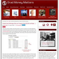 Grad Money Matters: Credit Card Arbitrage (Plus an Image of the $2,000 we Made...)
